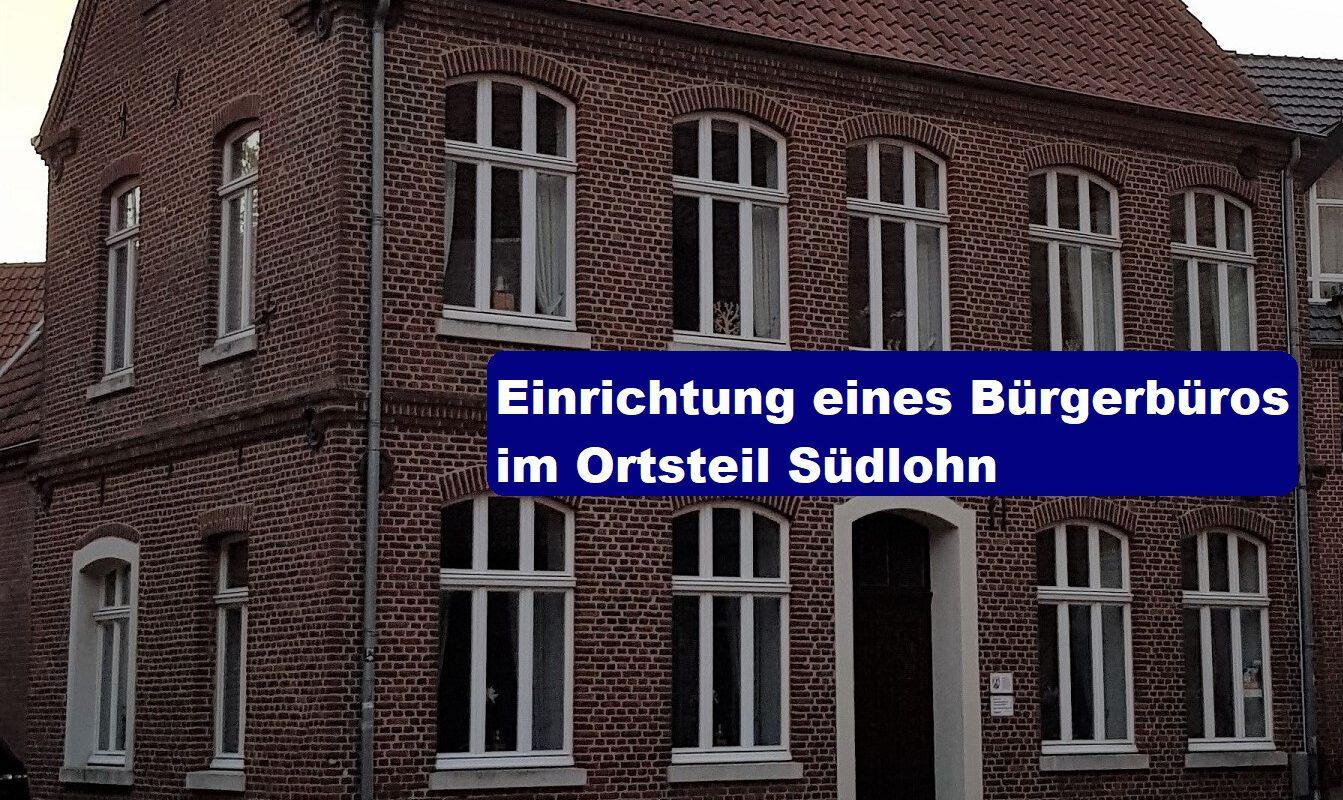 Wird im Ortsteil Südlohn wieder ein Bürgerbüro eingerichtet?